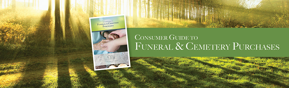 Consumer Guide to Funeral & Cemetery purchases